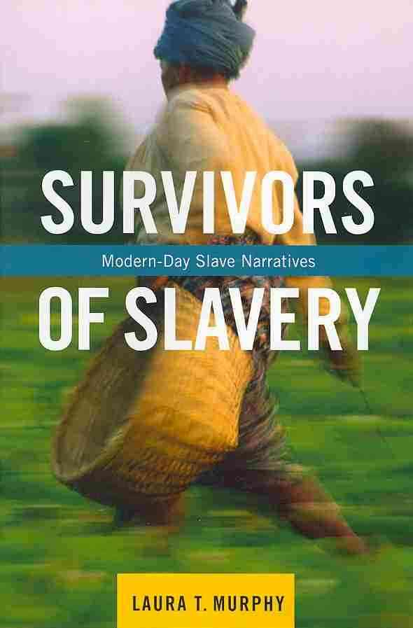 Survivors of Slavery By Murphy, Laura T.